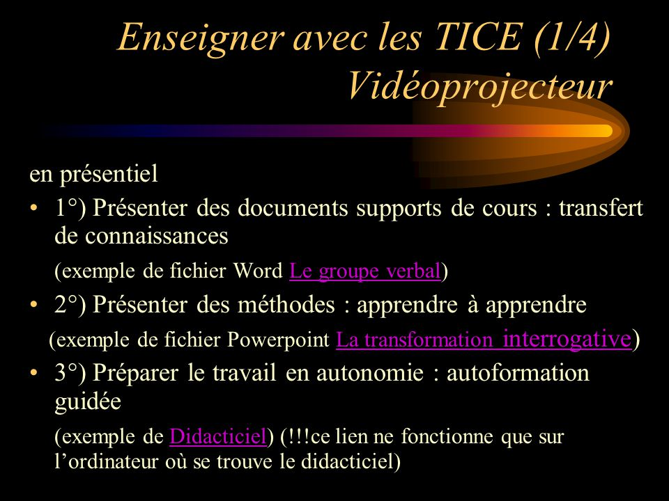 Enseigner avec les TICE (2/4) des outils Des systèmes-auteurs : pour créer ses didacticiels (cours, autoformation) (Toolbook, Director, …) Word, PowerPoint, …