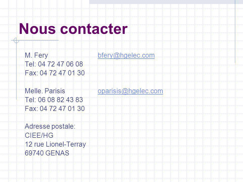 Nous contacter M. Ferybfery@hgelec.combfery@hgelec.com Tel: 04 72 47 06 08 Fax: 04 72 47 01 30 Melle. Parisisoparisis@hgelec.comoparisis@hgelec.com Te
