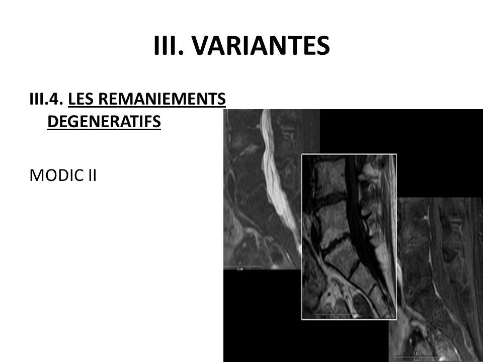 III. VARIANTES III.4. LES REMANIEMENTS DEGENERATIFS MODIC II