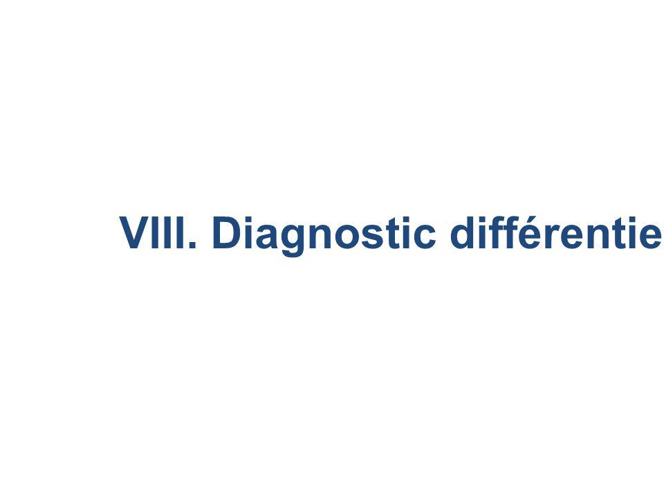 VIII. Diagnostic différentiel