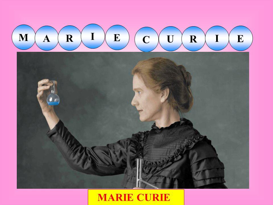 M A R I E C U R I E MARIE CURIE