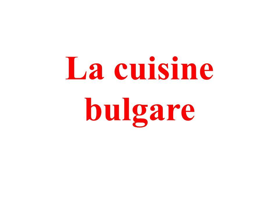 La cuisine bulgare est l`une des plus savoureuses d`Europe.