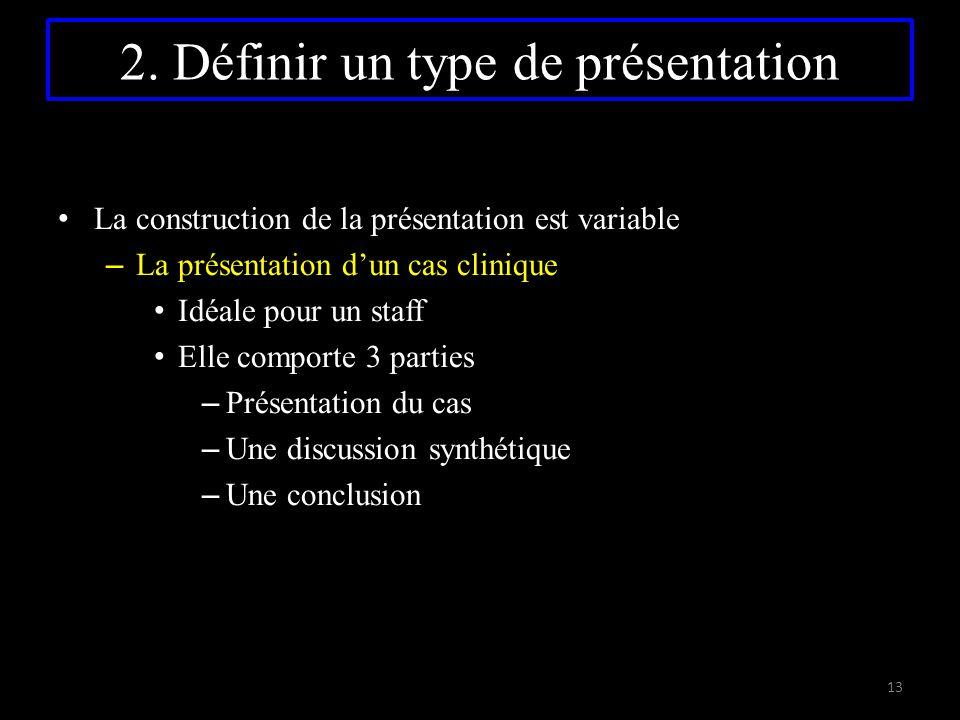 La construction de la présentation est variable – La présentation d'un cas clinique Idéale pour un staff Elle comporte 3 parties – Présentation du cas