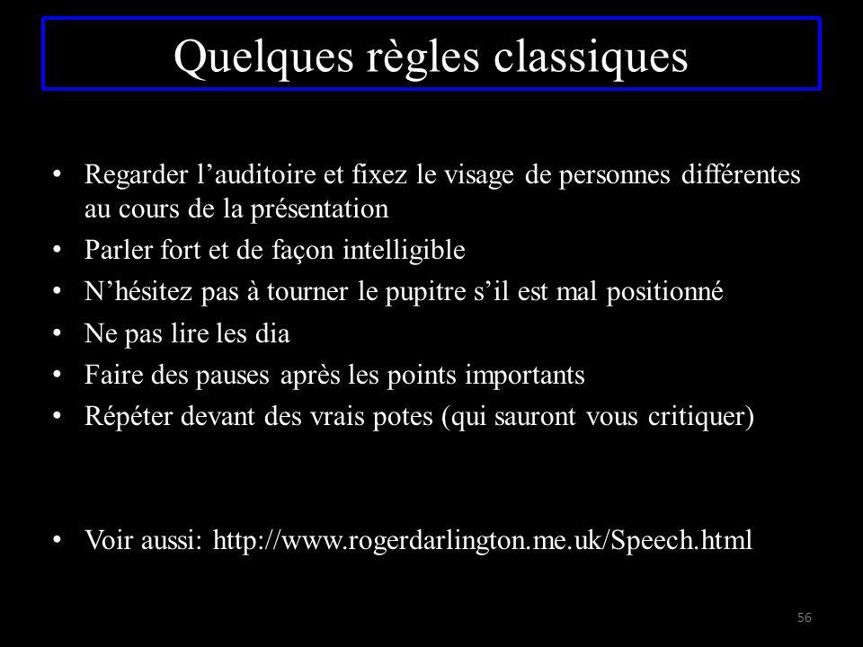 Quelques règles classiques Regarder l'auditoire et fixez le visage de personnes différentes au cours de la présentation Parler fort et de façon intell