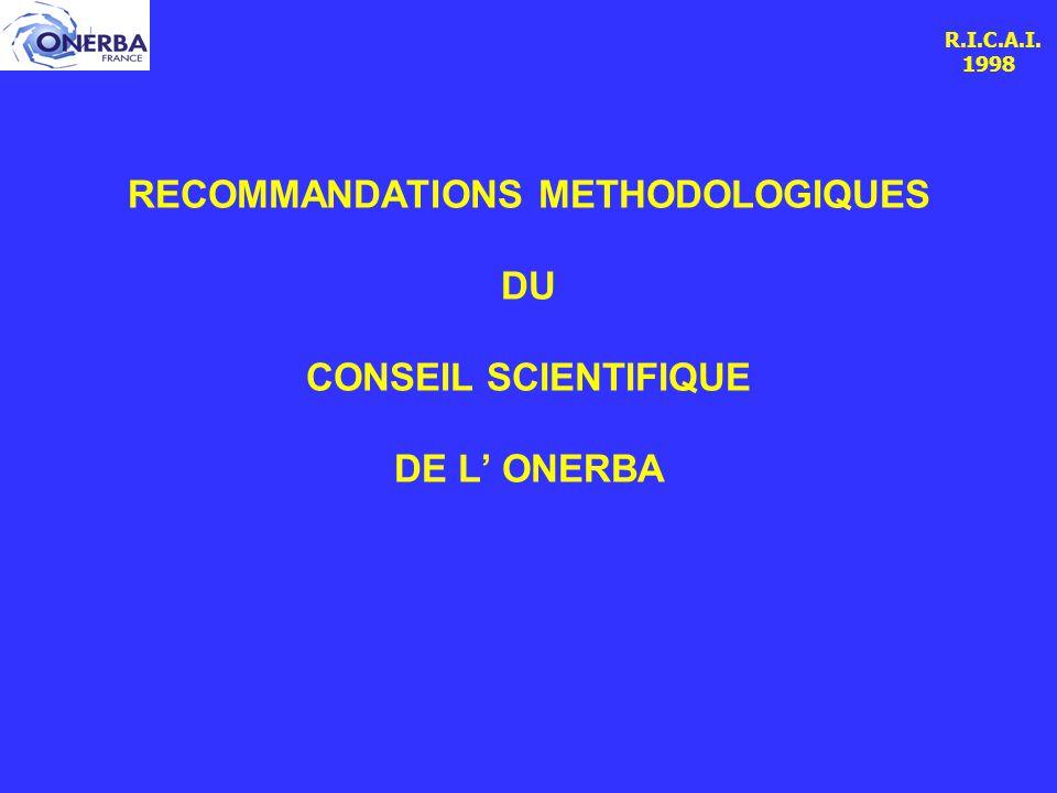 R.I.C.A.I. 1998 RECOMMANDATIONS METHODOLOGIQUES DU CONSEIL SCIENTIFIQUE DE L' ONERBA