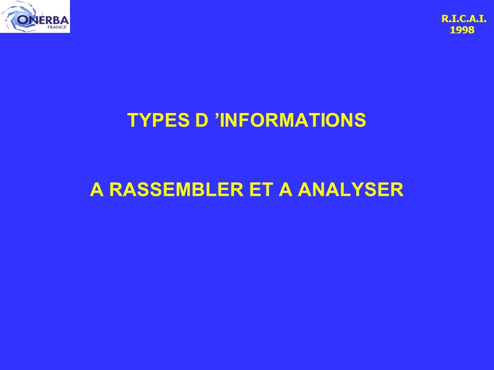 R.I.C.A.I. 1998 TYPES D 'INFORMATIONS A RASSEMBLER ET A ANALYSER