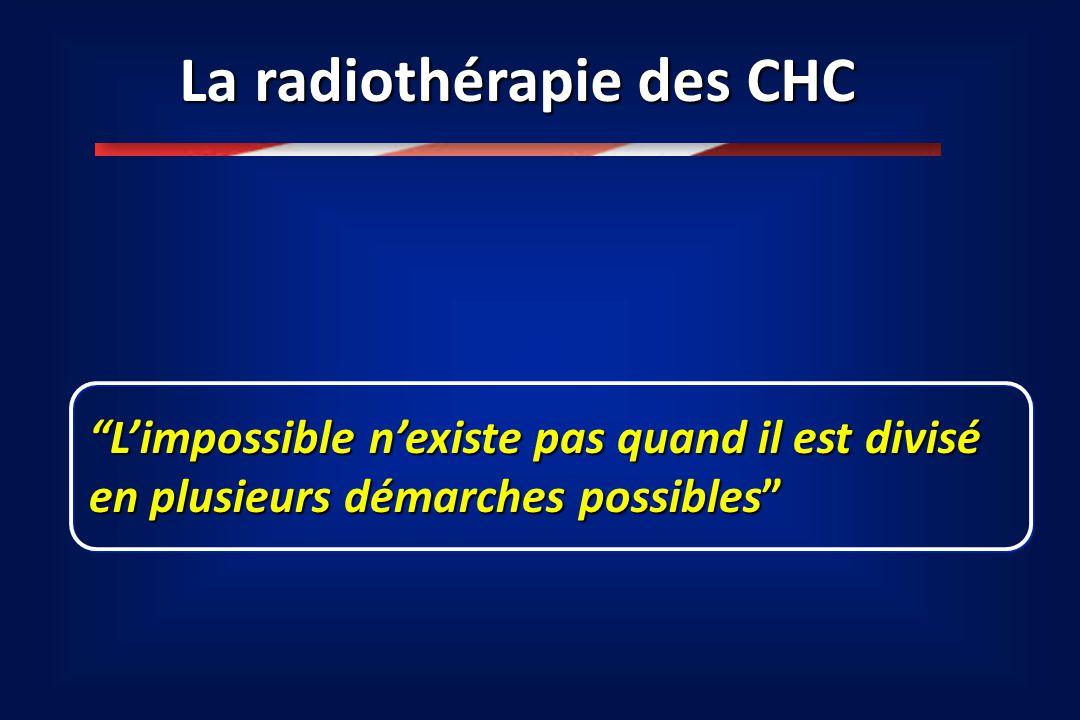 """La radiothérapie des CHC """"L'impossible n'existe pas quand il est divisé en plusieurs démarches possibles"""""""