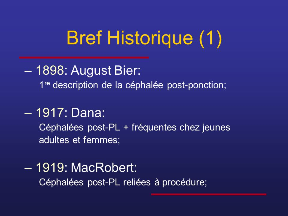 Bref Historique (2) –1926: Greene: Moins perte LCR chez cadavres avec #22 versus #19 standard …