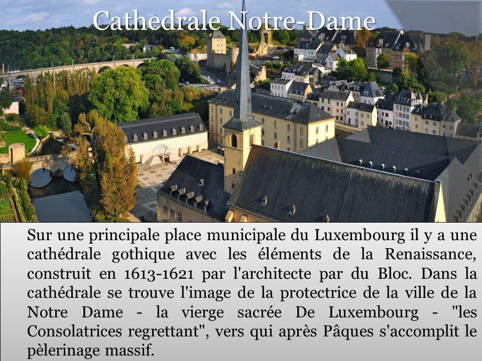 Cathedrale Notre-Dame Sur une principale place municipale du Luxembourg il y a une cathédrale gothique avec les éléments de la Renaissance, construit