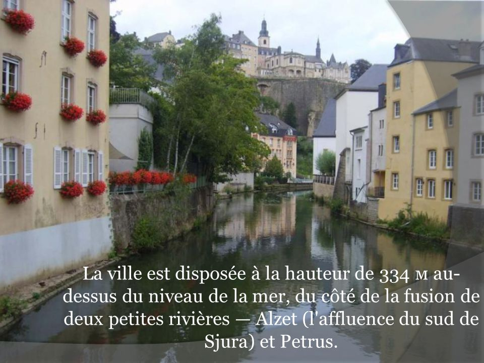Luxembourg signifie un petit château d un vieil allemand.