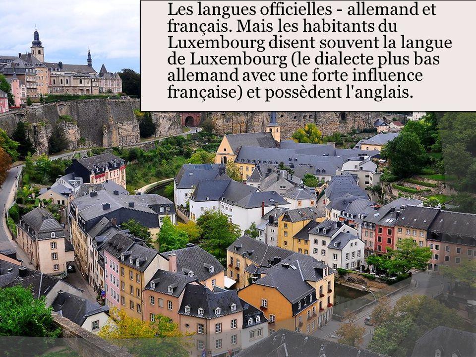 Les langues officielles - allemand et français. Mais les habitants du Luxembourg disent souvent la langue de Luxembourg (le dialecte plus bas allemand