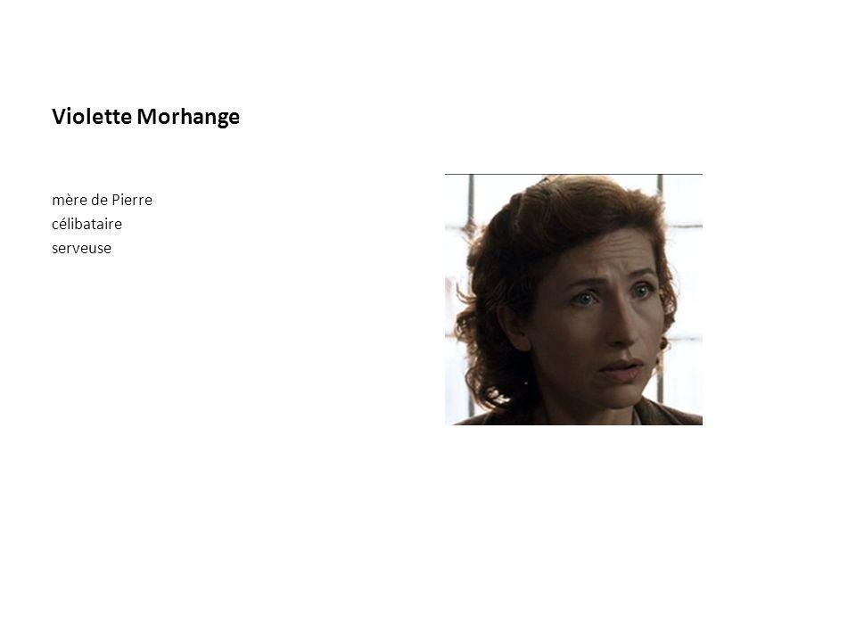 Violette Morhange mère de Pierre célibataire serveuse