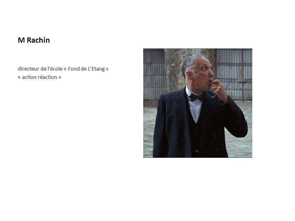 M Rachin directeur de l'école « Fond de L'Etang » « action réaction »