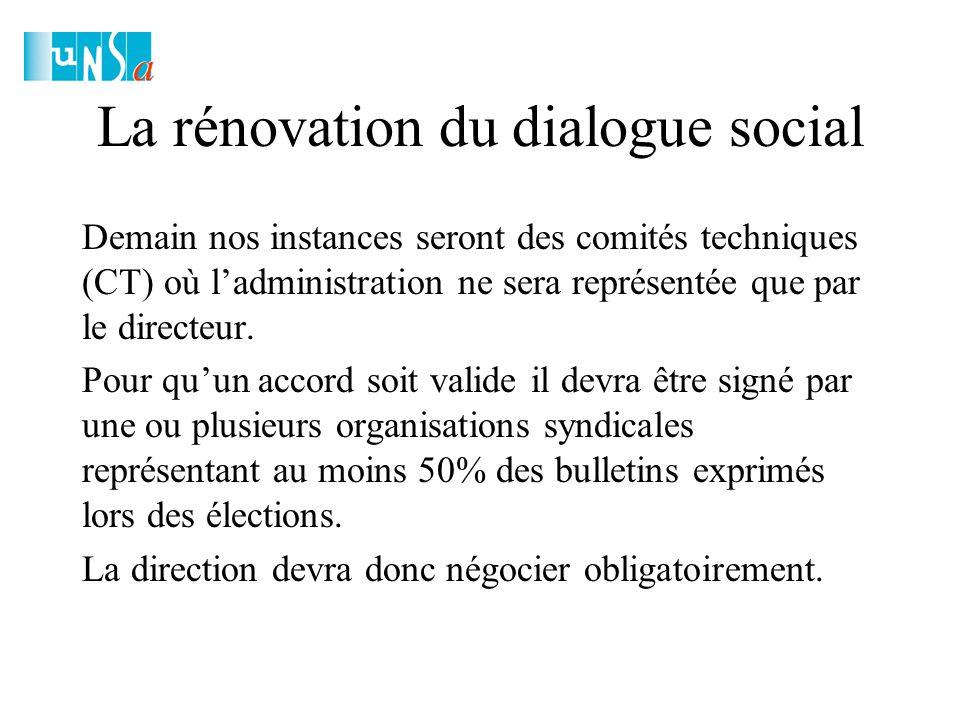 La rénovation du dialogue social Demain nos instances seront des comités techniques (CT) où l'administration ne sera représentée que par le directeur.