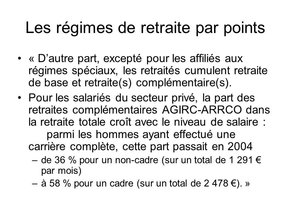 Les régimes de retraite par points « D'autre part, excepté pour les affiliés aux régimes spéciaux, les retraités cumulent retraite de base et retraite(s) complémentaire(s).