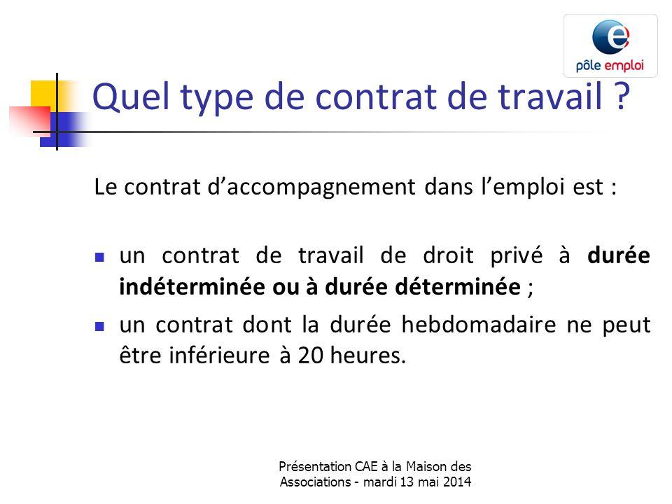 Présentation CAE à la Maison des Associations - mardi 13 mai 2014 Quel type de contrat de travail .