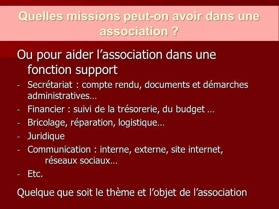 Ou pour aider l'association dans une fonction support - Secrétariat : compte rendu, documents et démarches administratives… - Financier : suivi de la