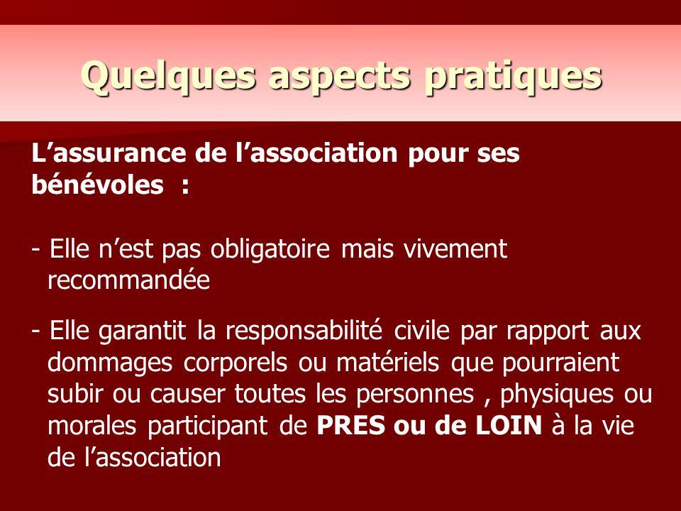 L'assurance de l'association pour ses bénévoles : - Elle n'est pas obligatoire mais vivement recommandée - Elle garantit la responsabilité civile par