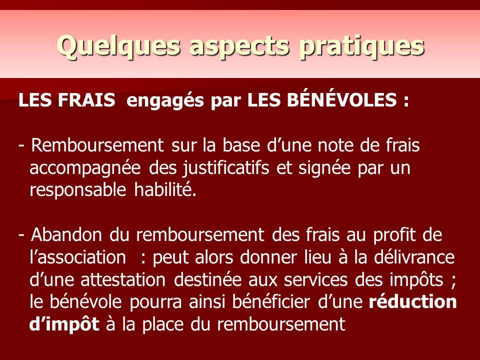 LES FRAIS engagés par LES BÉNÉVOLES : - Remboursement sur la base d'une note de frais accompagnée des justificatifs et signée par un responsable habil