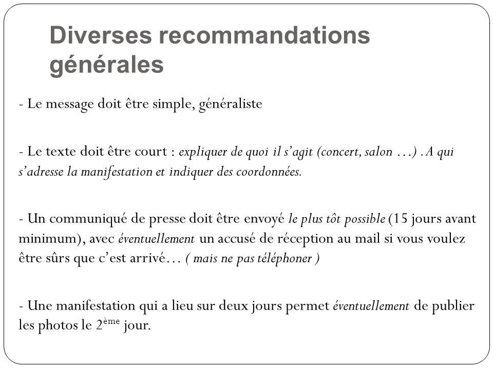 Diverses recommandations générales - Le message doit être simple, généraliste - Le texte doit être court : expliquer de quoi il s'agit (concert, salon …).