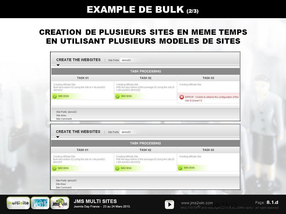 www.jms2win.com 10/25/12 EXAMPLE DE BULK (2/3) CREATION DE PLUSIEURS SITES EN MEME TEMPS EN UTILISANT PLUSIEURS MODELES DE SITES Page : 8.1.d