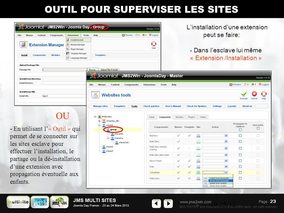 www.jms2win.com 10/25/12 L'installation d'une extension peut se faire: OU Page : 23 OUTIL POUR SUPERVISER LES SITES - En utilisant l'« Outil » qui per