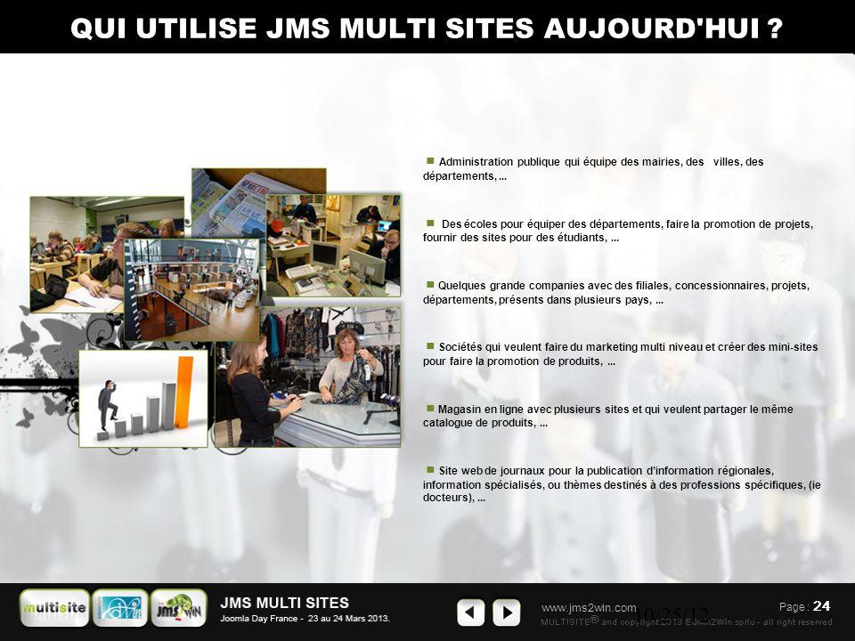 www.jms2win.com 10/25/12 Page : 24 ■ Administration publique qui équipe des mairies, des villes, des départements,... ■ Des écoles pour équiper des dé