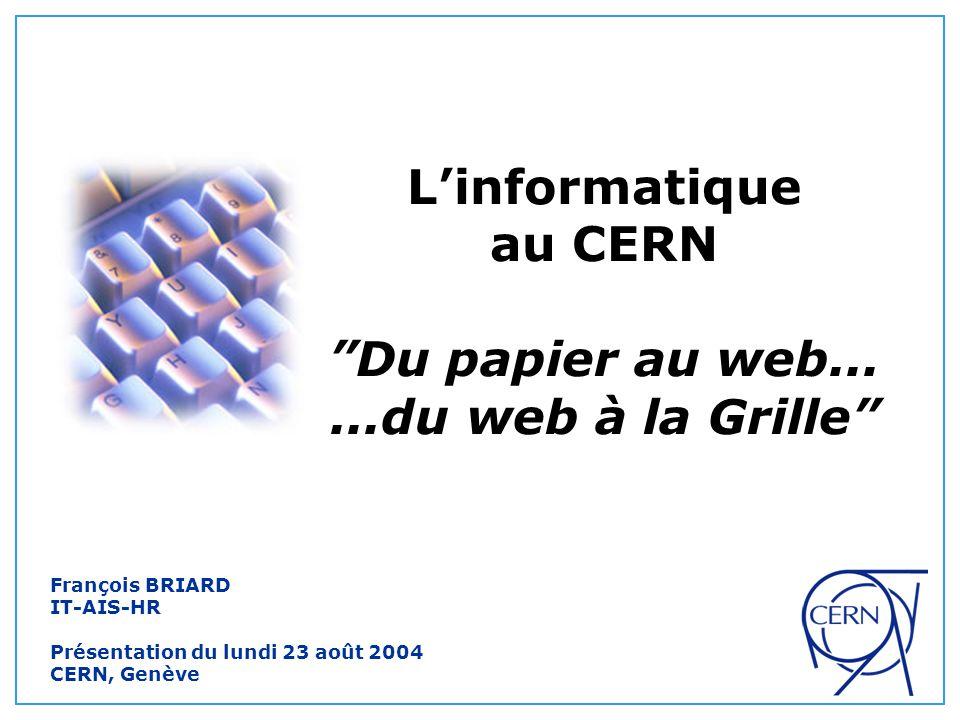 1.L'informatique au CERN: 6 catégories 2.Informatique administrative: du papier au web… 3.