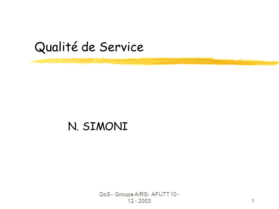 QoS - Groupe AIRS- AFUTT 10 - 12 - 2003 12 des propositions : CoSs vs PHBs