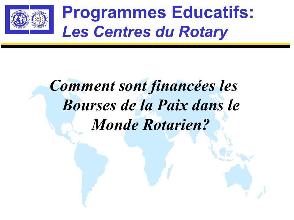 Programmes Educatifs: Les Bourses de la Paix dans le Monde Rotarien En quoi les Bourses du Rotary différent des Bourses Gouvernementales.