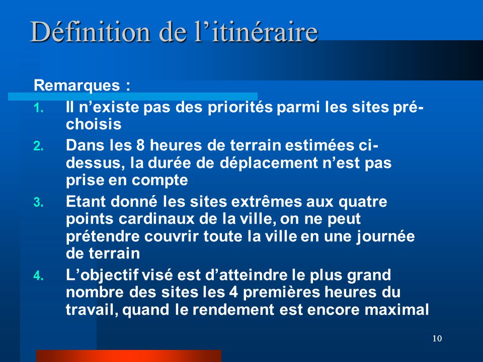 10 Définition de l'itinéraire Remarques : 1.