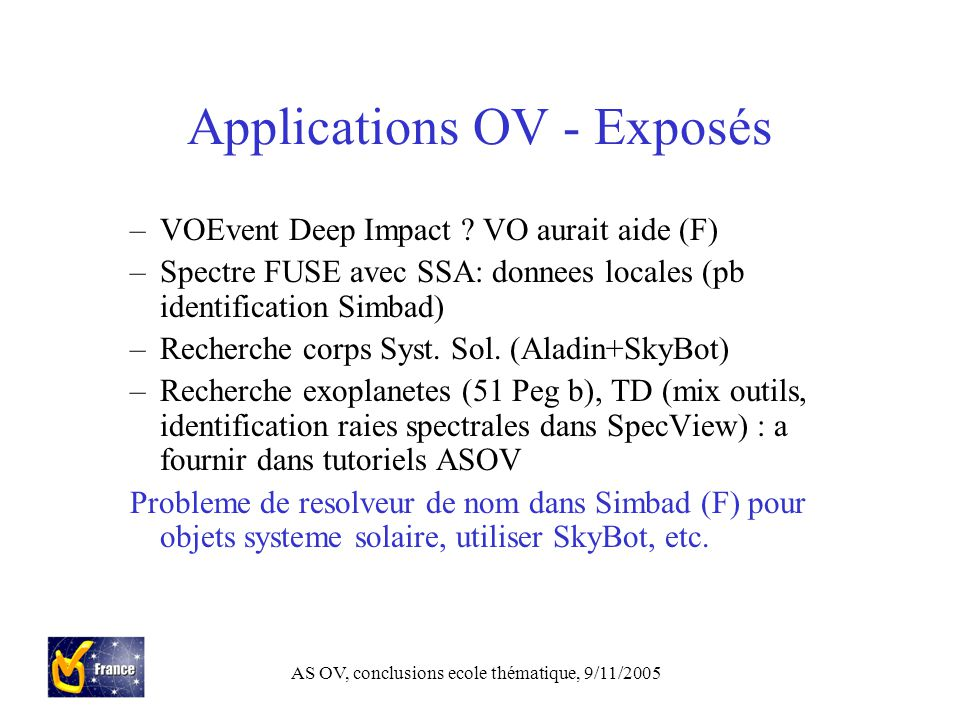 AS OV, conclusions ecole thématique, 9/11/2005 Applications OV - Exposés –VOEvent Deep Impact .