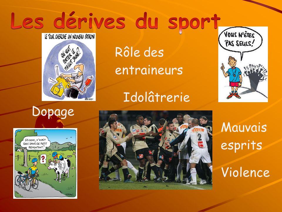 Dopage Mauvais esprits Violence Rôle des entraineurs Idolâtrerie