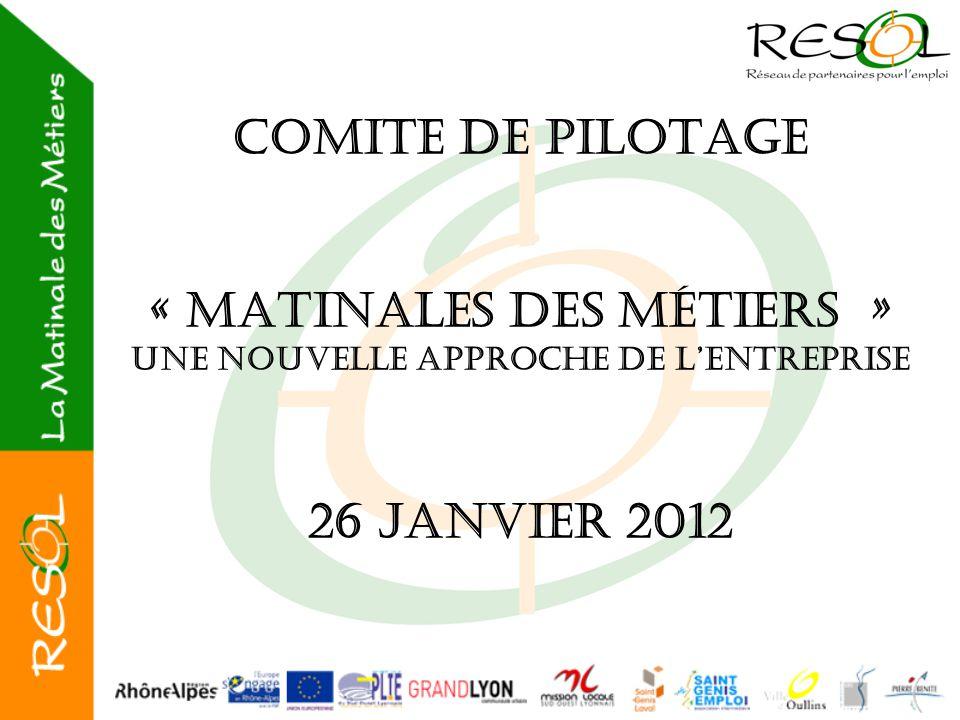 COMITE DE PILOTAGE « Matinales des Métiers » Une Nouvelle approche de l'entreprise 26 JANVIER 2012