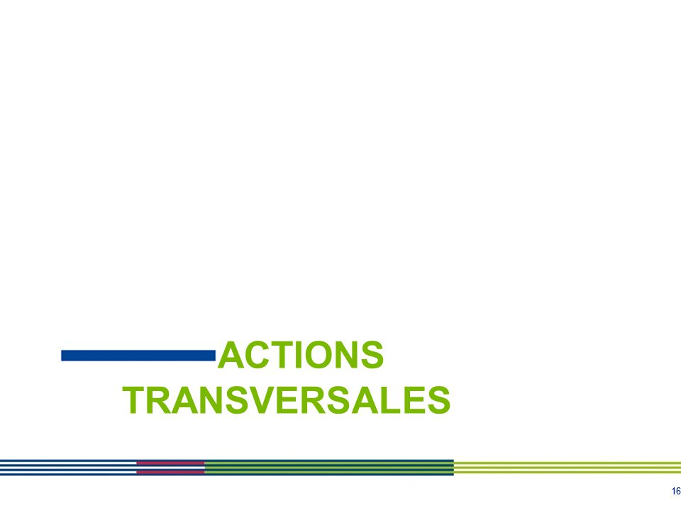 16 ACTIONS TRANSVERSALES
