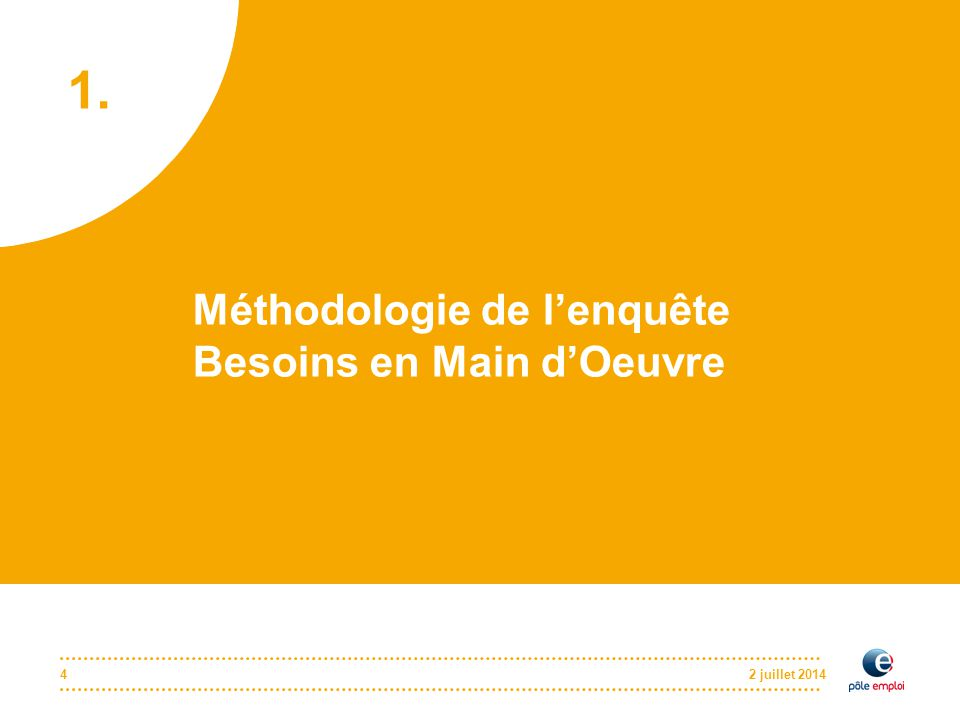 2 juillet 20144 Méthodologie de l'enquête Besoins en Main d'Oeuvre 1.