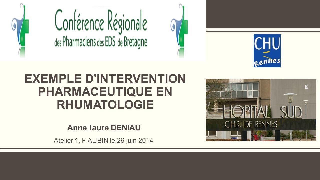 L'INTERVENTION PHARMACEUTIQUE  Proposer un changement dans la voie d'administration du Méthotrexate  Forme sévère  Mauvaise tolérance digestive  Si intolérance au Méthotrexate, proposer sa substitution par le Leflunomide (Arava)  Hépatotoxicité  10 à 20 mg/j en entretien CONF BZH LE 26 JUIN 2014 ATELIER 1 F AUBIN