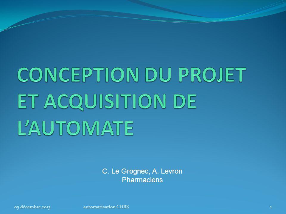 automatisation CHBS2 Plan Le projet du Centre Hospitalier Bretagne Sud (CHBS) et l'acquisition de l'automate L'implantation de l'automate Bilan initial et conclusion 14 novembre 2013