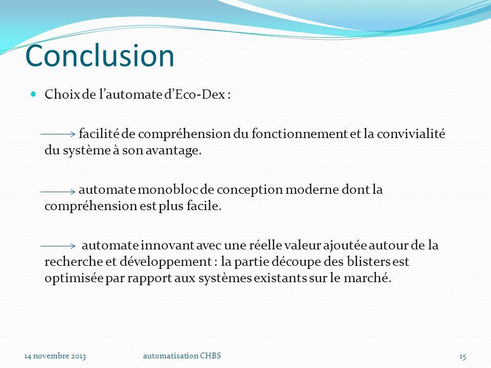automatisation CHBS15 Conclusion Choix de l'automate d'Eco-Dex : facilité de compréhension du fonctionnement et la convivialité du système à son avant