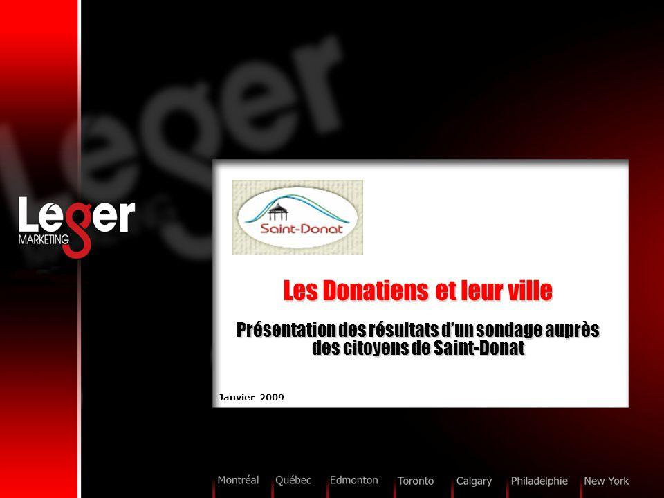 Les Donatiens et leur ville Présentation des résultats d'un sondage auprès des citoyens de Saint-Donat Janvier 2009
