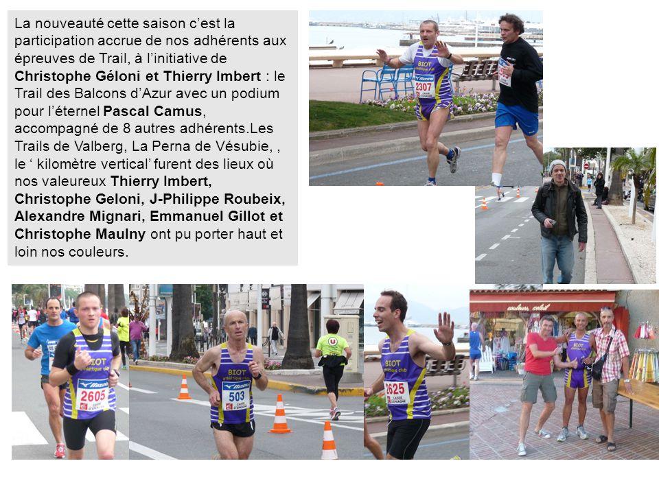 La nouveauté cette saison c'est la participation accrue de nos adhérents aux épreuves de Trail, à l'initiative de Christophe Géloni et Thierry Imbert