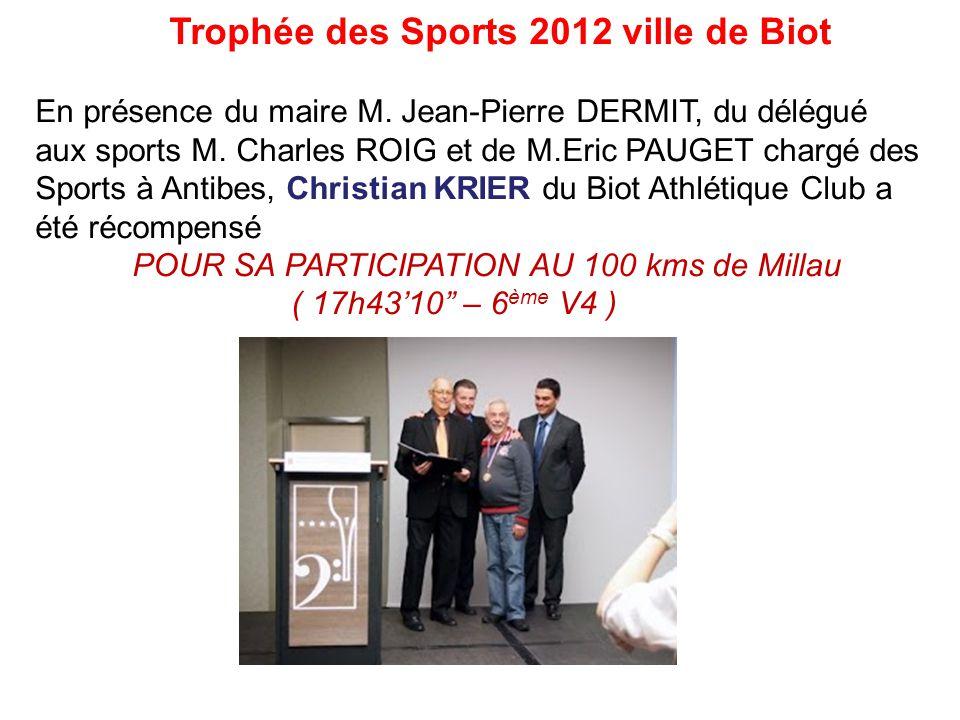 Trophée des Sports 2012 ville de Biot En présence du maire M. Jean-Pierre DERMIT, du délégué aux sports M. Charles ROIG et de M.Eric PAUGET chargé des