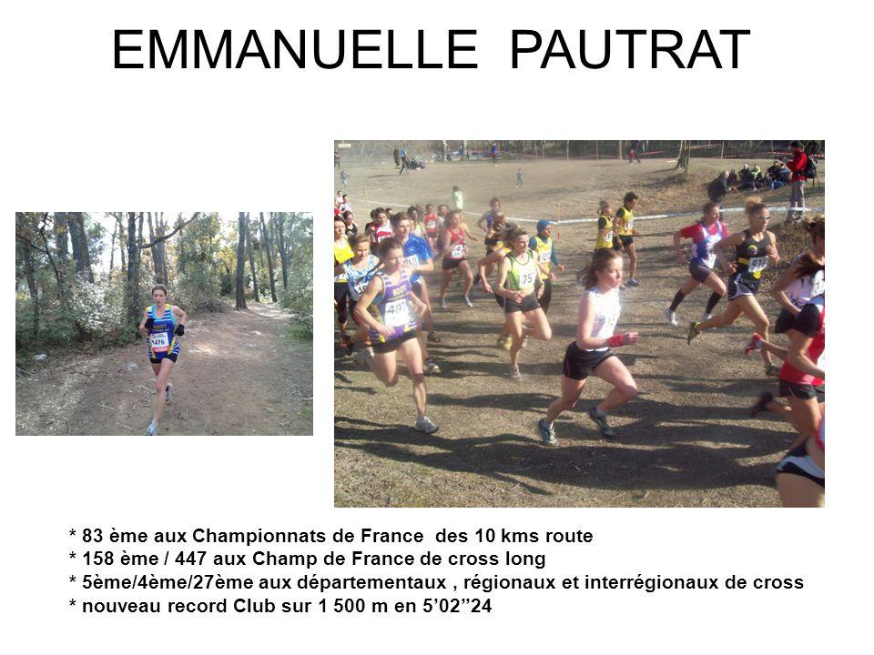 EMMANUELLE PAUTRAT * 83 ème aux Championnats de France des 10 kms route * 158 ème / 447 aux Champ de France de cross long * 5ème/4ème/27ème aux départ