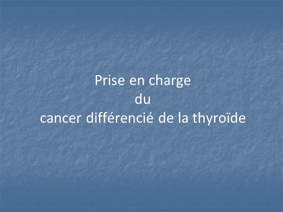 Prise en charge du cancer différencié de la thyroïde