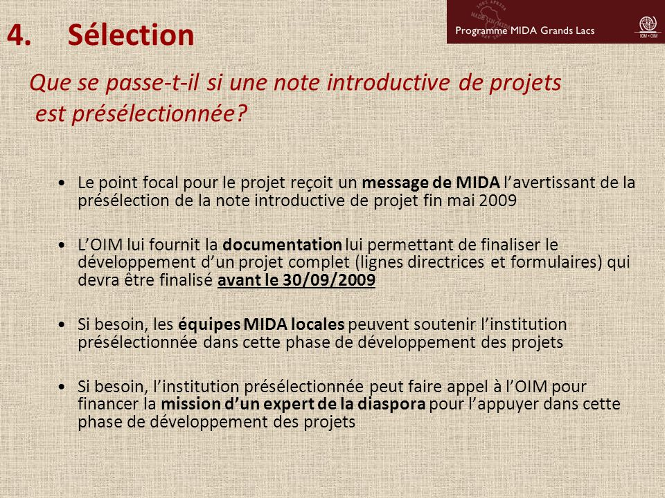 Le point focal pour le projet reçoit un message de MIDA l'avertissant de la présélection de la note introductive de projet fin mai 2009 L'OIM lui four