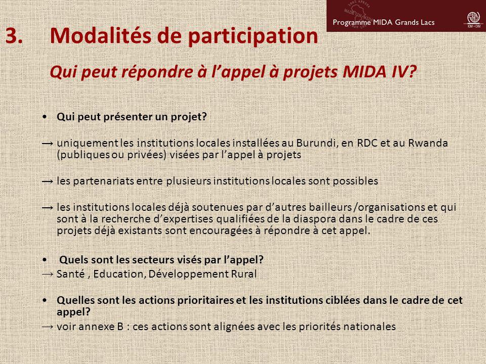 Qui peut présenter un projet? → uniquement les i nstitutions locales installées au Burundi, en RDC et au Rwanda (publiques ou privées) visées par l'ap