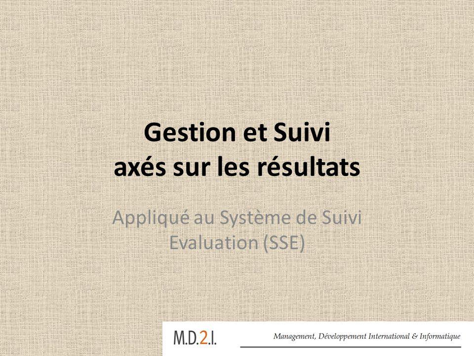 Gestion et Suivi axés sur les résultats Appliqué au Système de Suivi Evaluation (SSE)