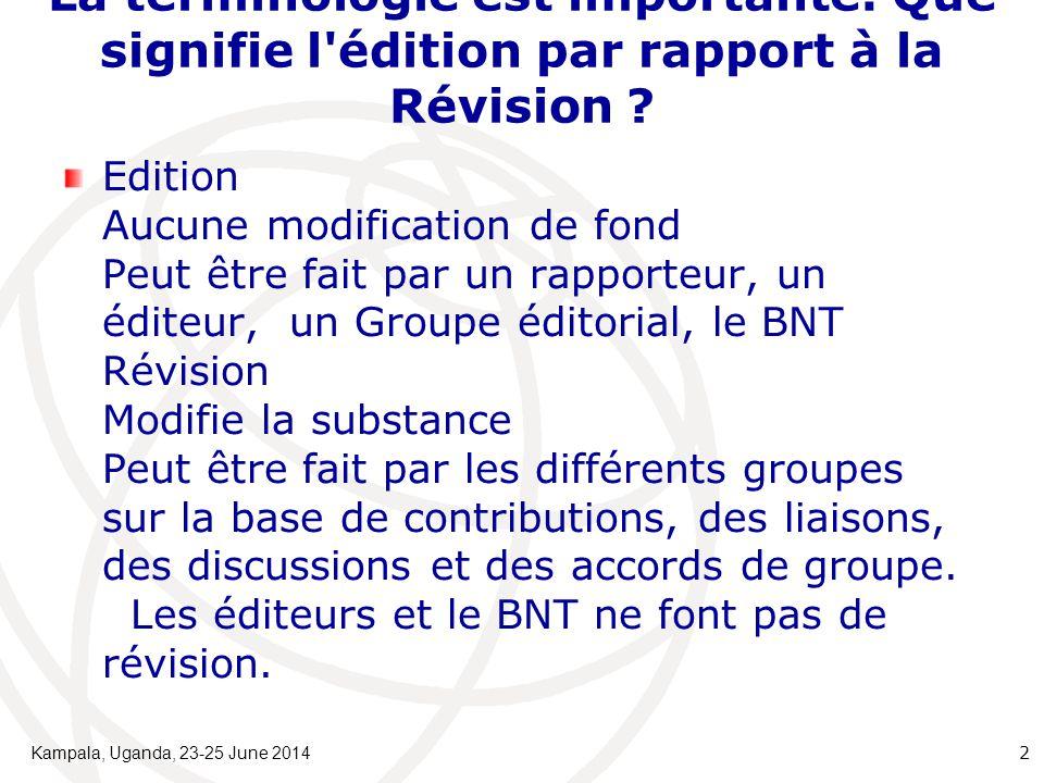 La terminologie est importante: Que signifie l'édition par rapport à la Révision ? Edition Aucune modification de fond Peut être fait par un rapporteu