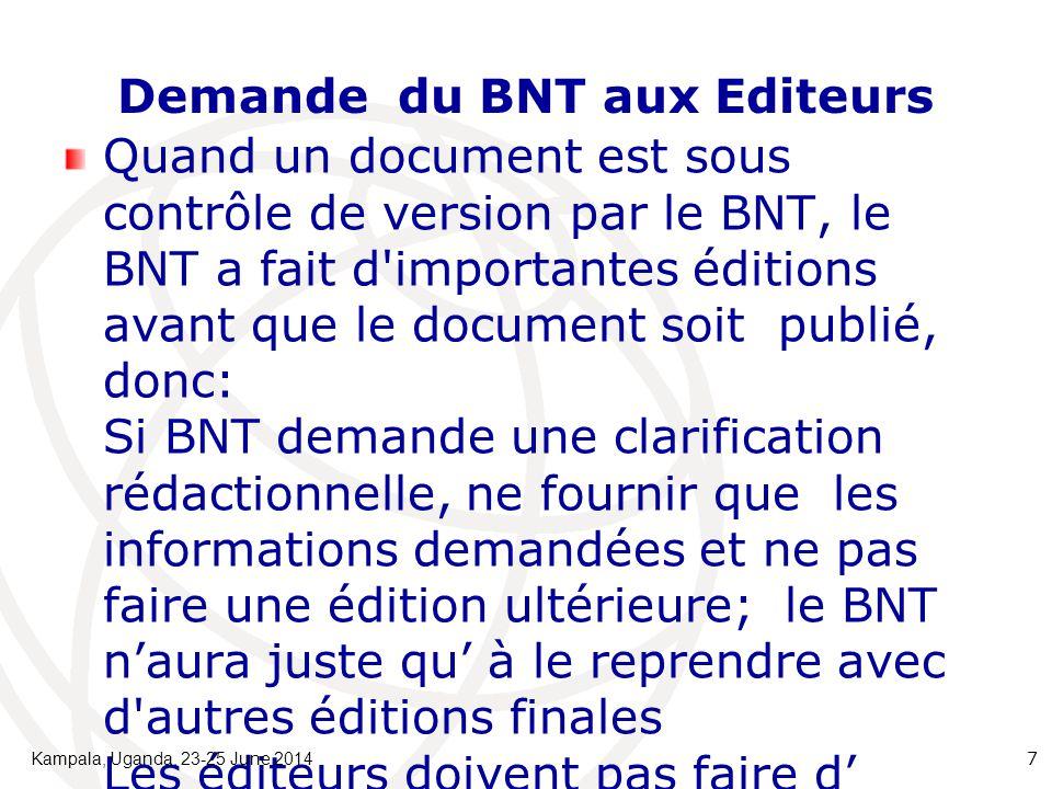 Demande du BNT aux Editeurs Quand un document est sous contrôle de version par le BNT, le BNT a fait d'importantes éditions avant que le document soit