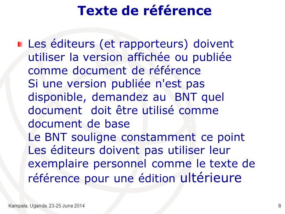 Texte de référence Les éditeurs (et rapporteurs) doivent utiliser la version affichée ou publiée comme document de référence Si une version publiée n'